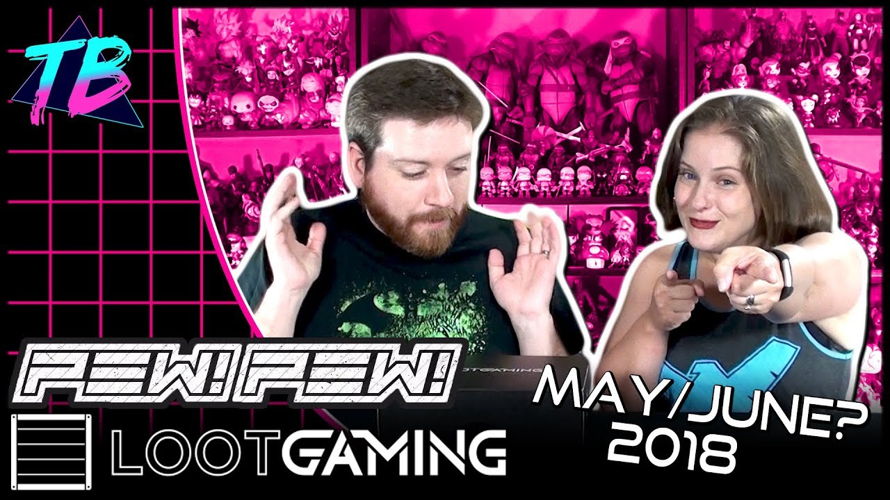 Loot Gaming pew pew may june 2018 unboxing tracey's basement