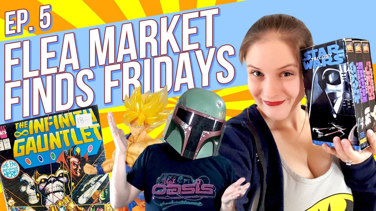 Flea Market Finds Fridays Episode 5 Star Wars Dragon Ball Z Infinity Gauntlet Ghost Rider Ghosts of Doctor Graves Godzilla