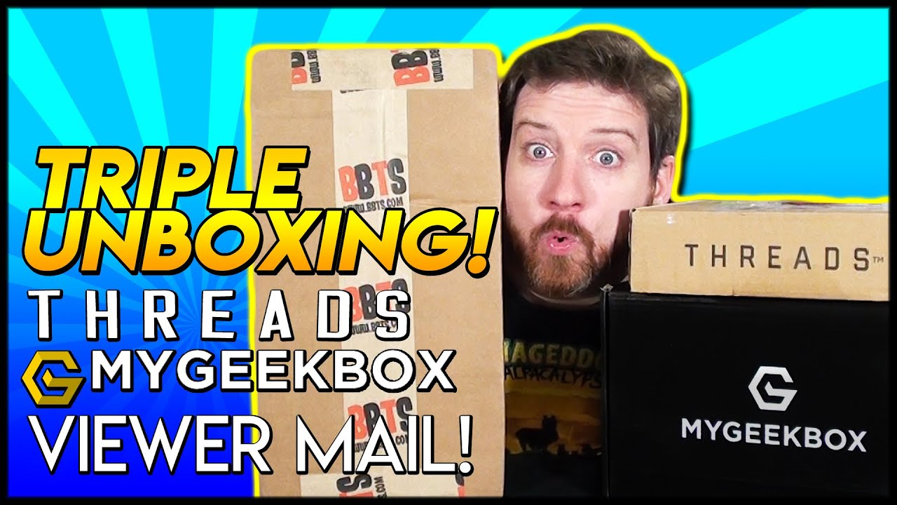 THREADS, MyGeekBox, & Viewer Mail – Triple Threat!